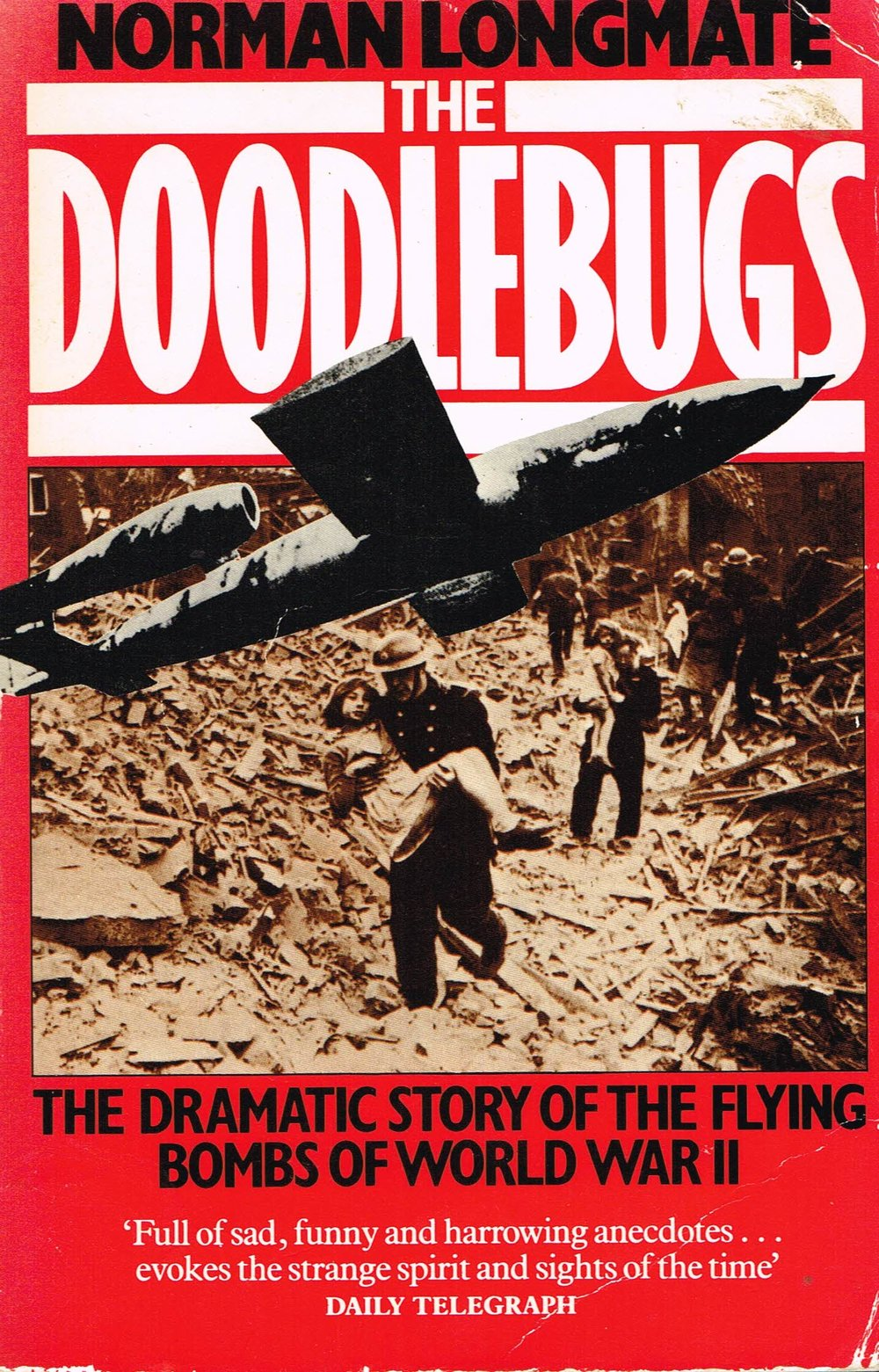 The Doodlebugs : The dramatic story of the flying bombs of World War II Norman Longmate