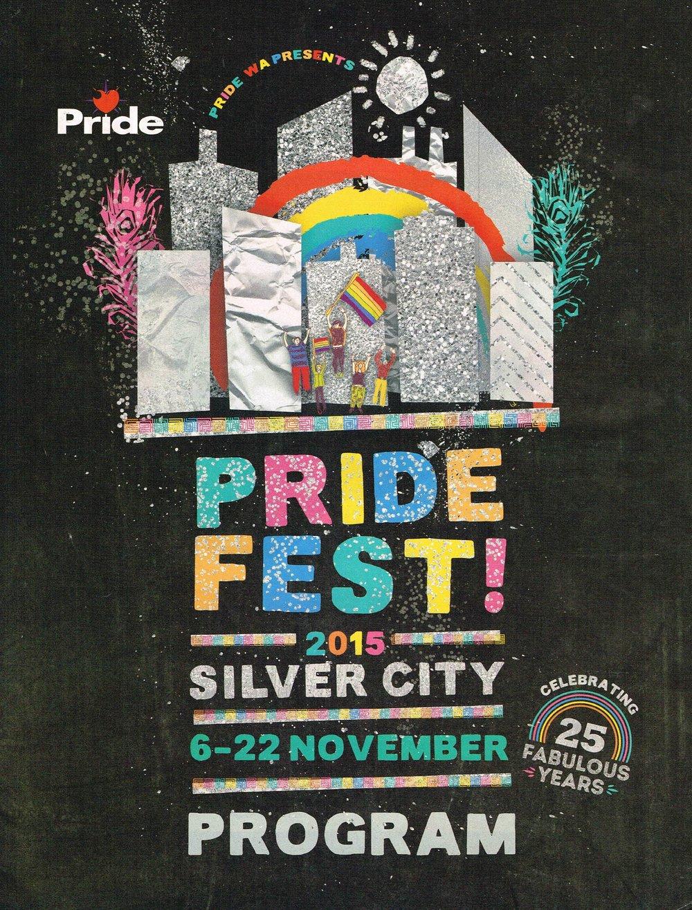 Pride Fest! 2015 :Silver City, 6-22 November Program Pride WA