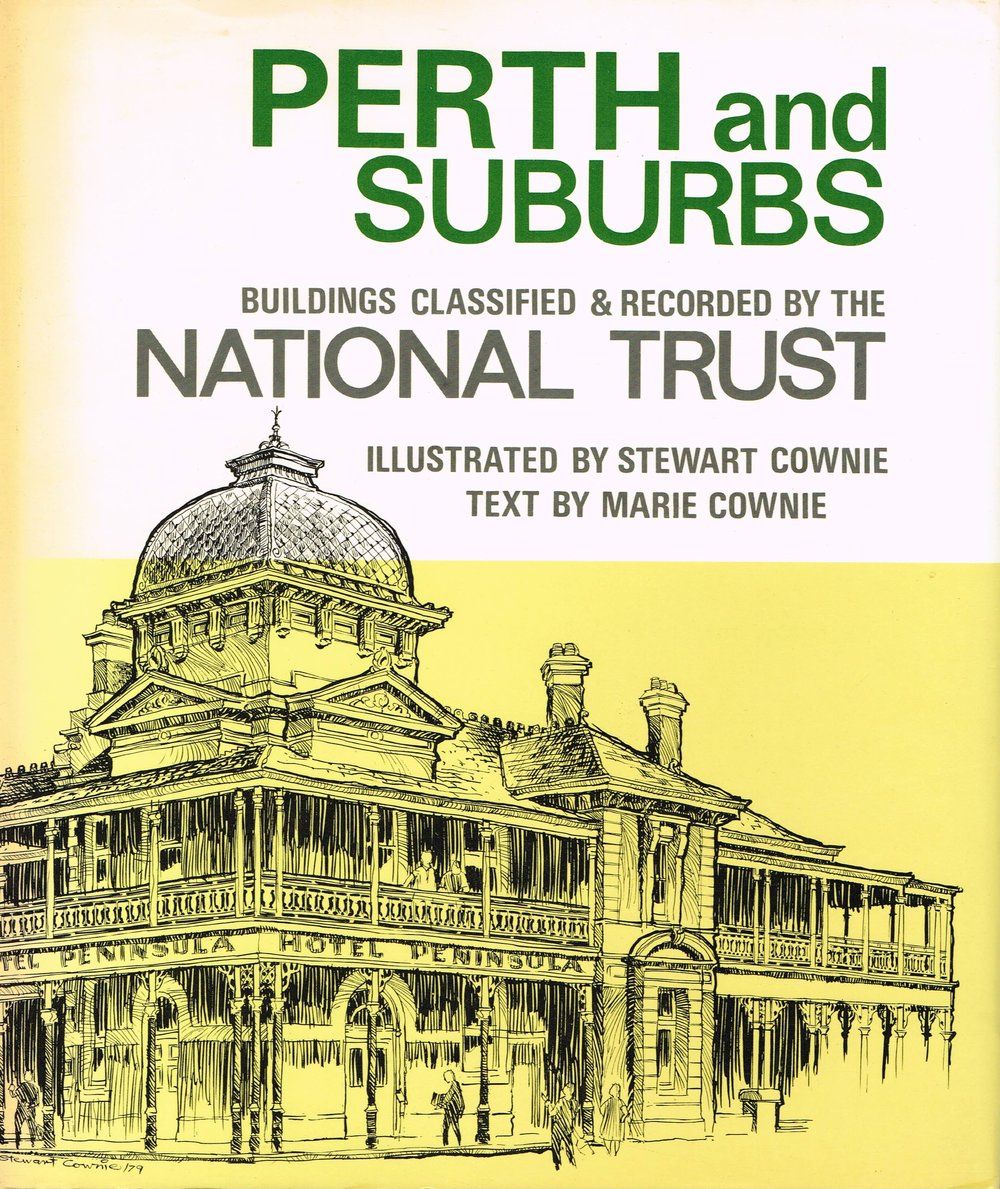 Perth and Suburbs : Buildings classified and recorded by the National Trust Stewart and Marie Cownie