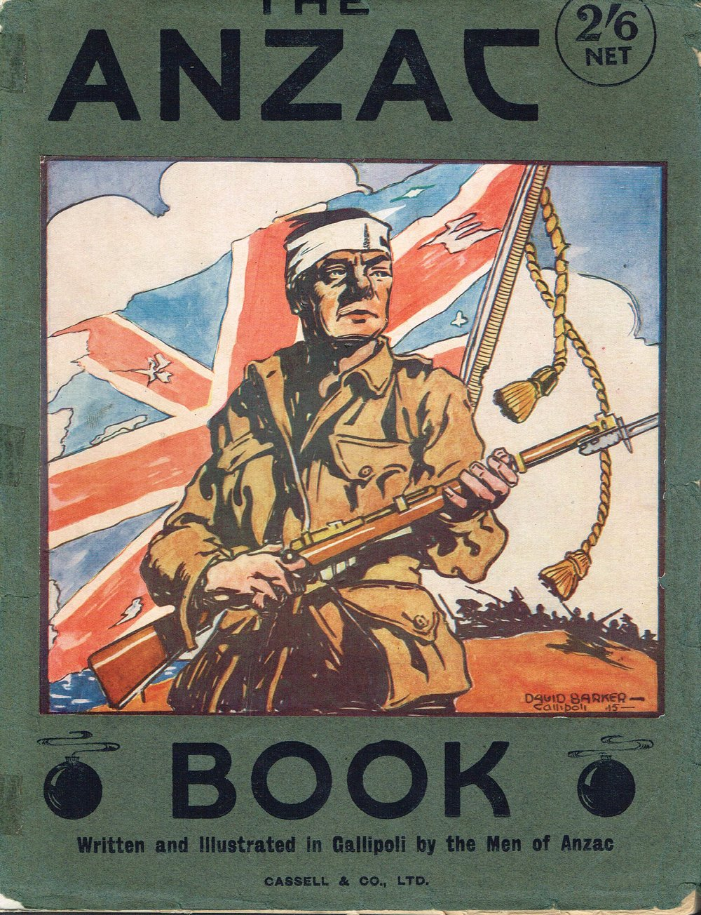 The Anzac Book Written and Illustrated in Gallipoli by The Men of Anzac