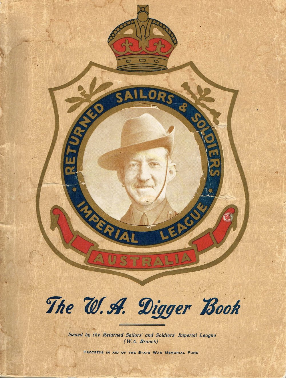 The W.A Digger Book Issued by the Returned Sailors' and Soldiers' Imperial League (W.A. Branch)