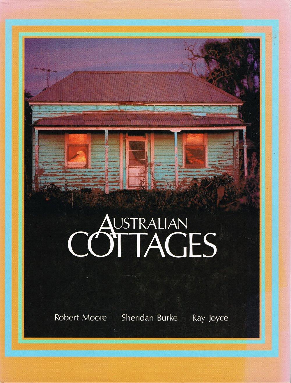 Australian Cottages  Robert Moore, Sheridan Burke and Ray Joyce