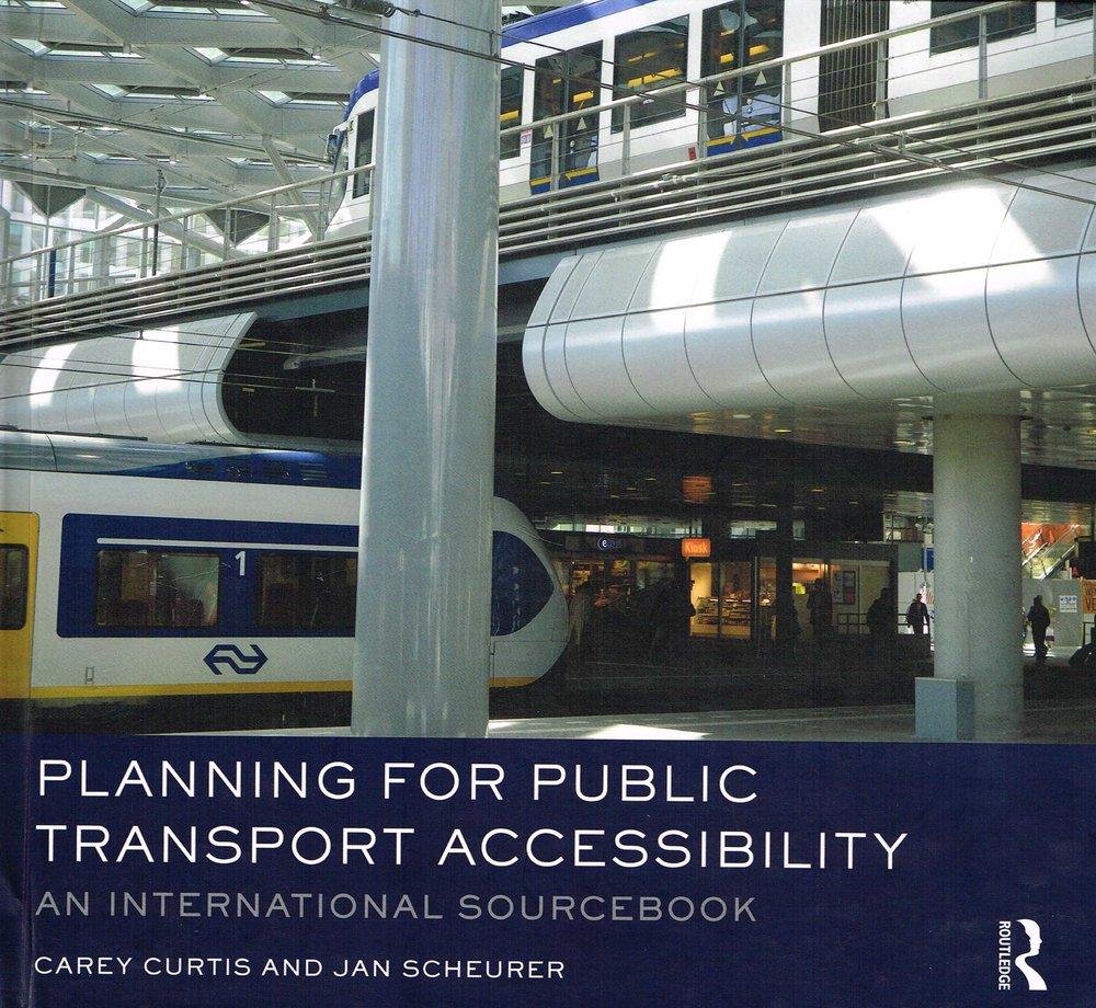 Planning for public transport accessibility : An international sourcebook Carey Curtis and Jan Scheurer
