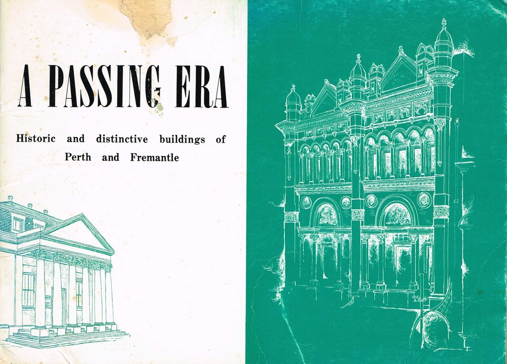A passing era : Historic and distinctive buildings of Perth and Fremantle  Produced by the Periodicals and General Printing Divisions of West Australian Newspaper Limited