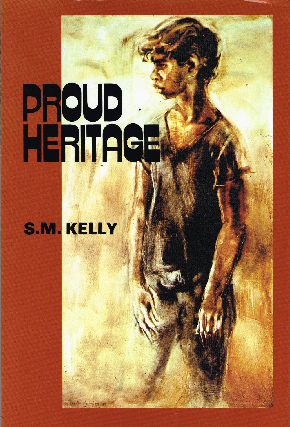Proud Heritage   S.M. Kelly
