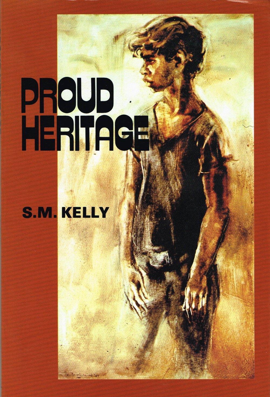Proud Heritage S.M. Kelly