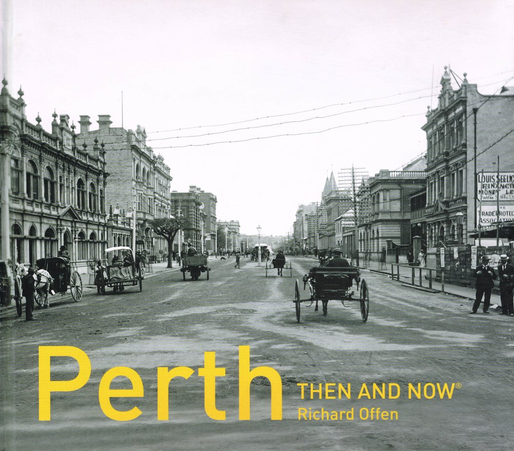 Perth : Then and Now  Richard Offen