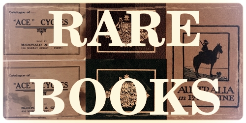 RARE BOOKS Our rare book and printed items collection available for public view by appointment offers unique insights of Perth's historic past.