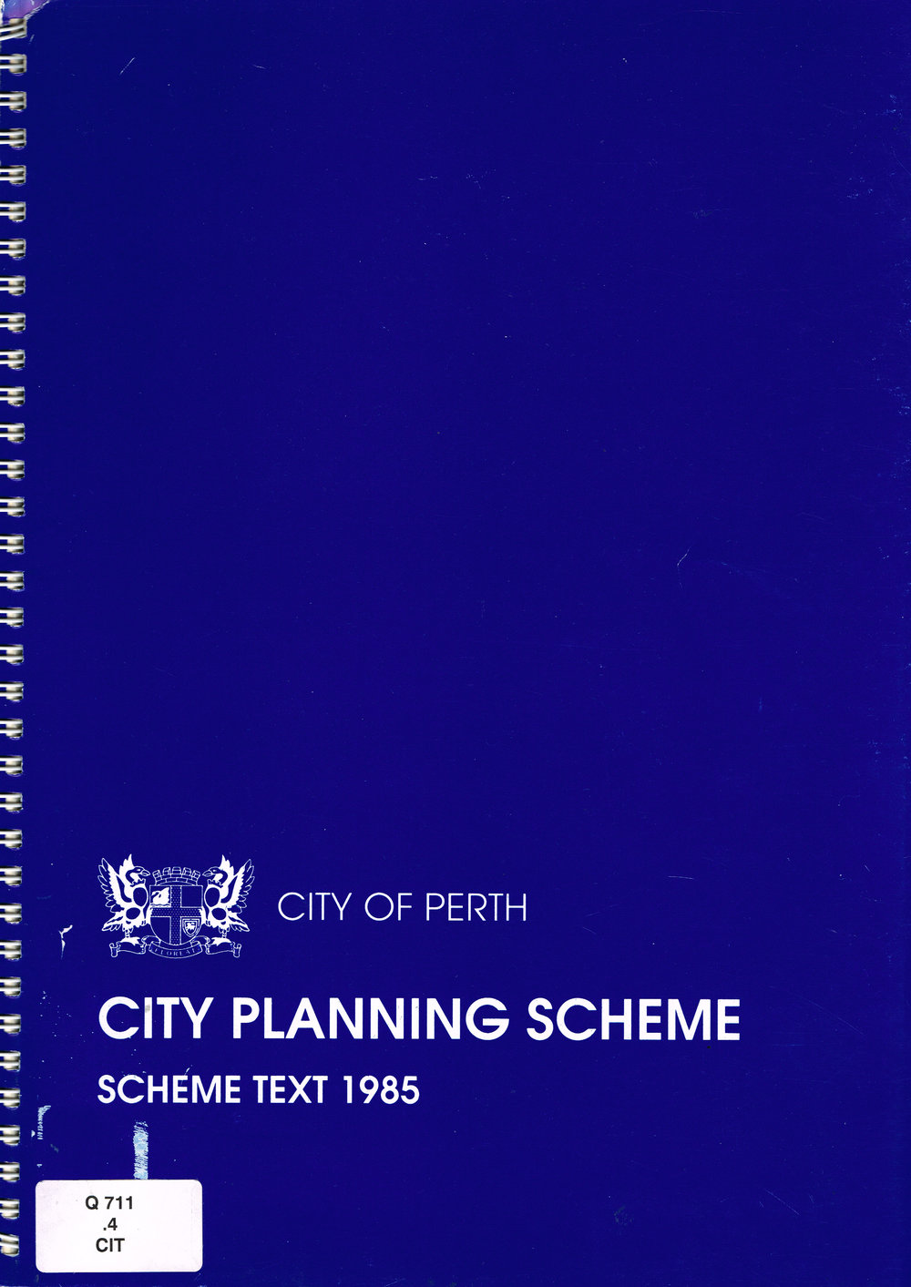 City Planning Scheme : Scheme Text 1985, December 1990 Second Edition  City of Perth : The Planning Department Perth City Council