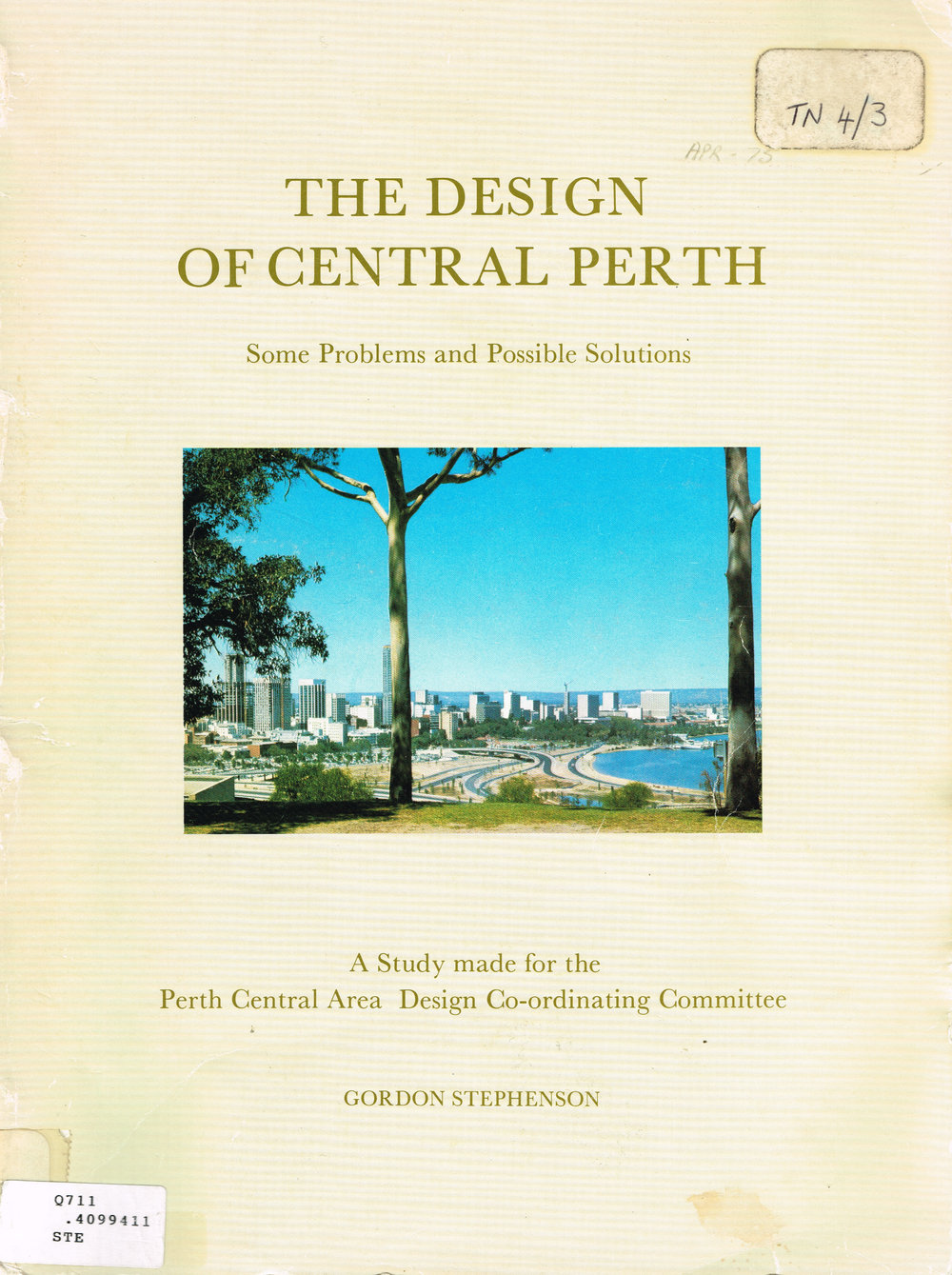 The Design of Central Perth : Some problems and possible solutions - A study made of the Perth Central Area Design Co-coordinating Committee    Gordon Stephenson