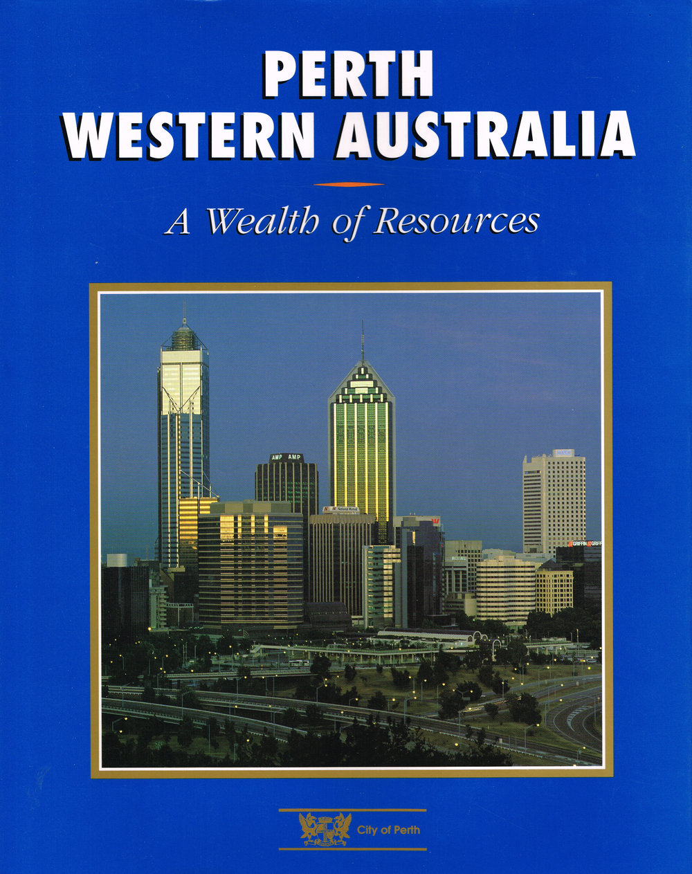 Perth Western Australia : A wealth of resources   Managing Editor, Trevor Gilmour