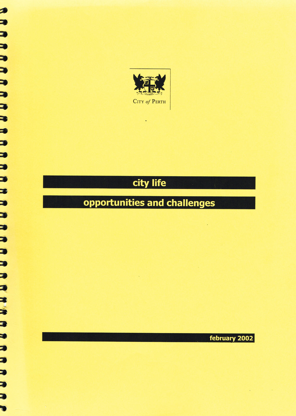 City Life : Opportunities and Challenges, February 2002  City of Perth