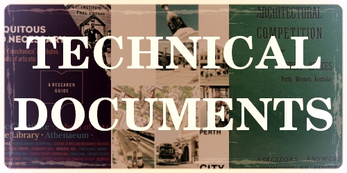 TECHNICAL DOCUMENTS Technical documents about Perth City and Western Australian buildings, amenities, community and growth.