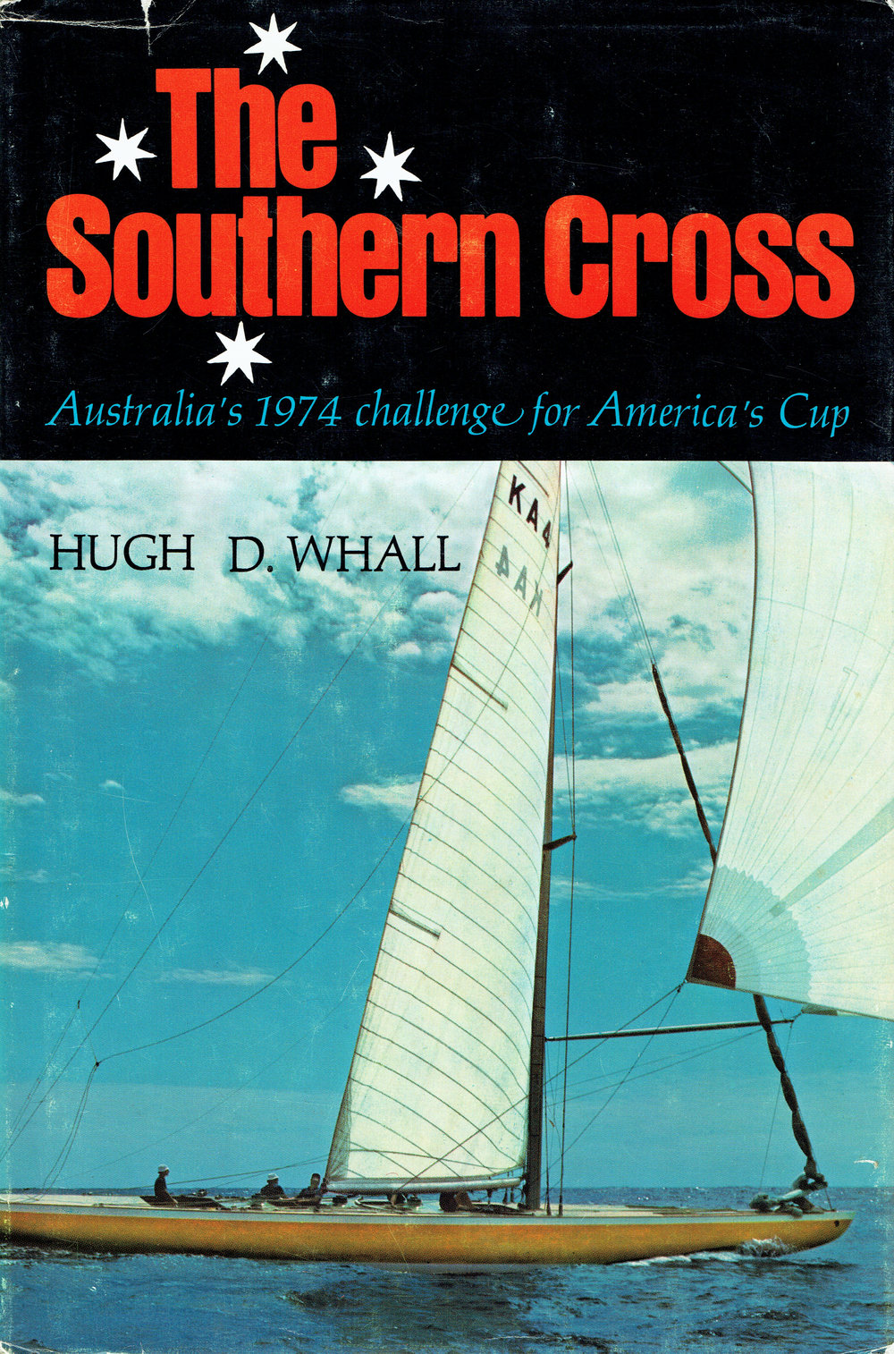 The Southern Cross : Australia's 1974 challenge for America's Cup Hugh D. Whall ; illustrations by Melbourne Smith.