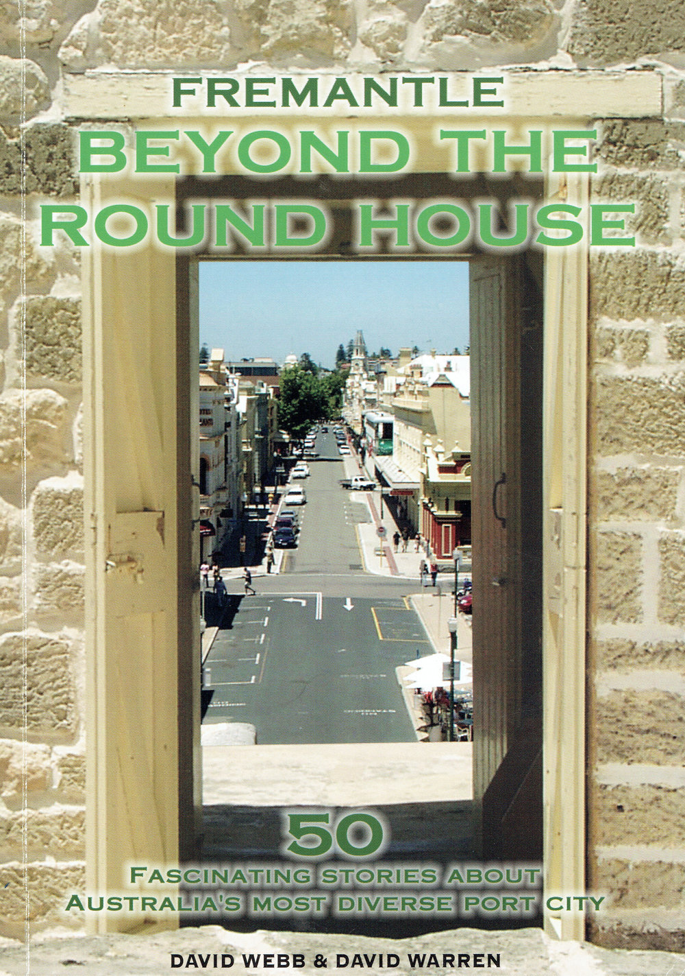 Fremantle : beyond the Round House David Webb & David Warren