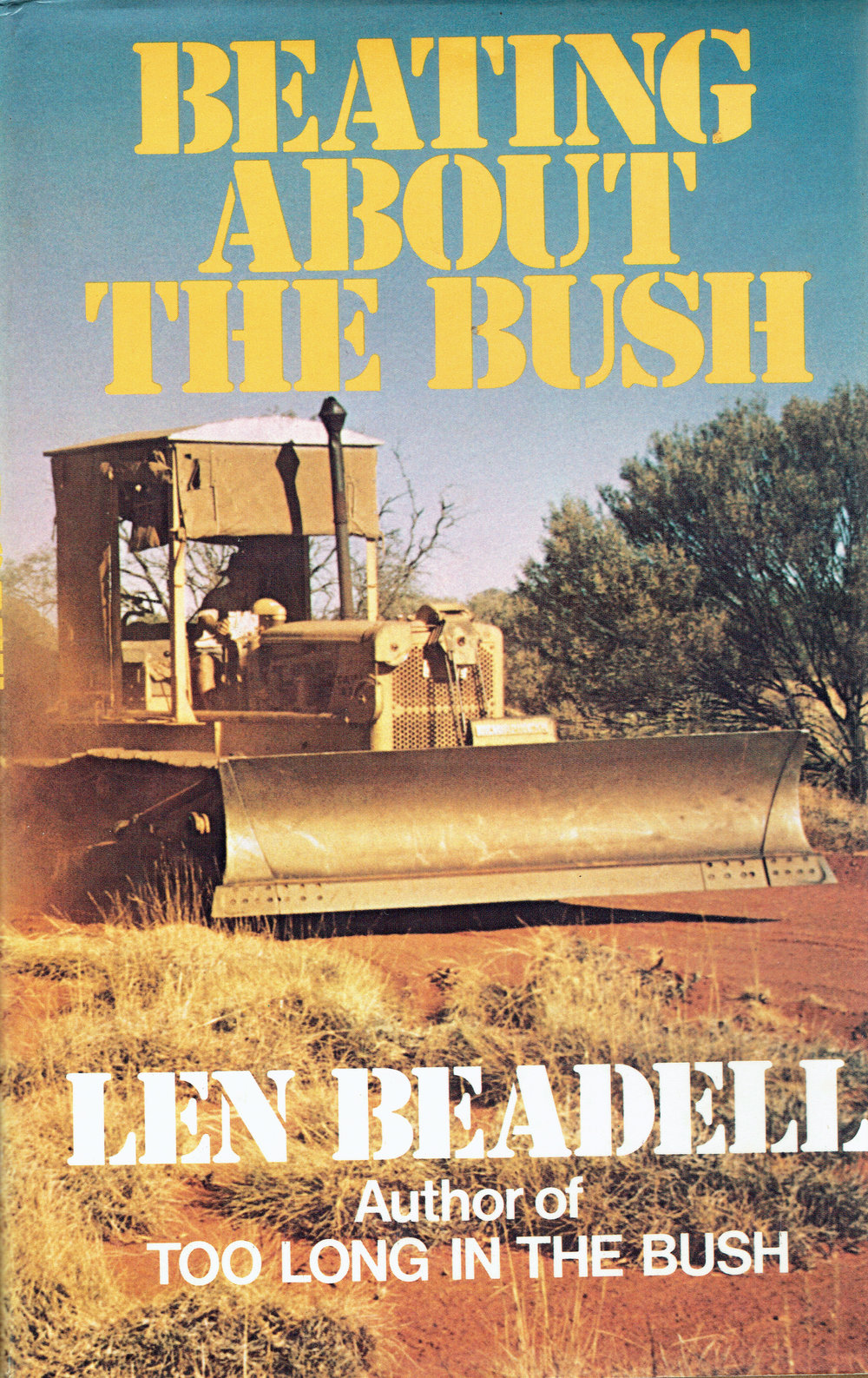 Beating about the bush   Len Beadell