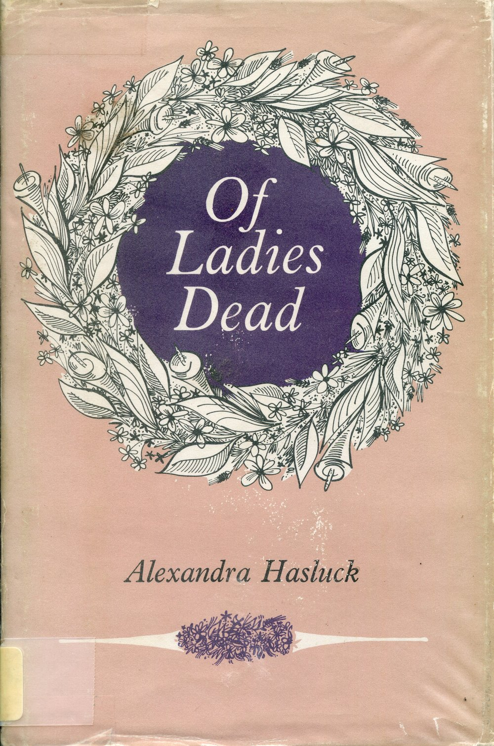 Of ladies dead : stories not in the modern manner  Alexandra Hasluck (1908-1993).