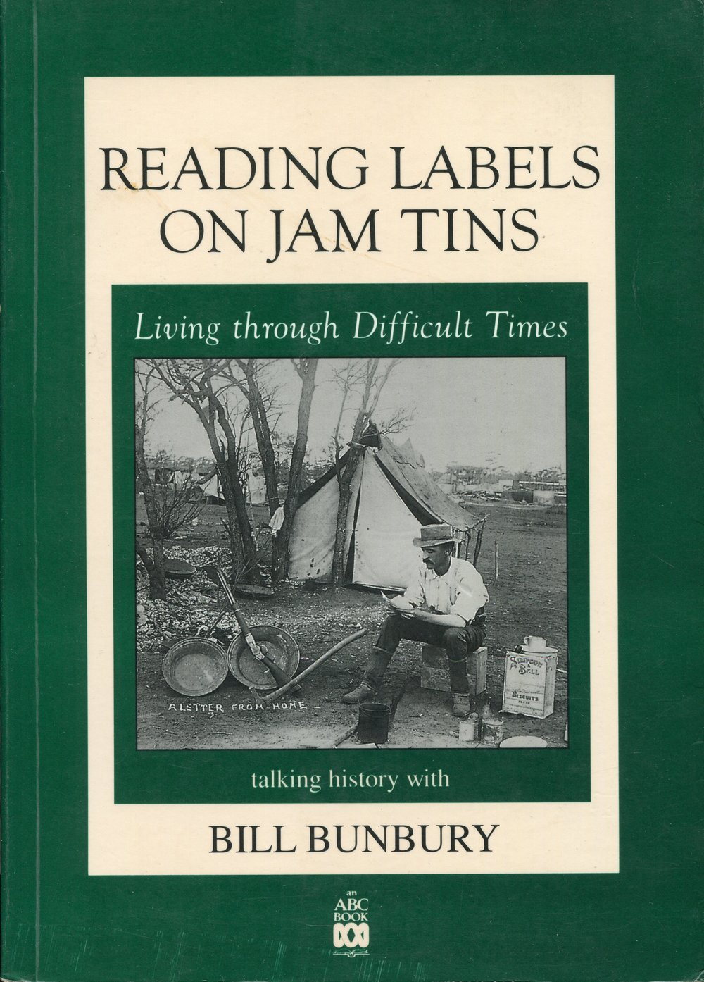 Reading labels on jam tins : living through difficult times   Bill Bunbury