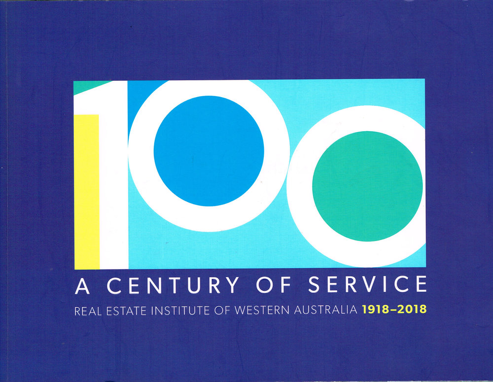 A Century of Service : Real Estate Institution of Western Australia 1918-2018