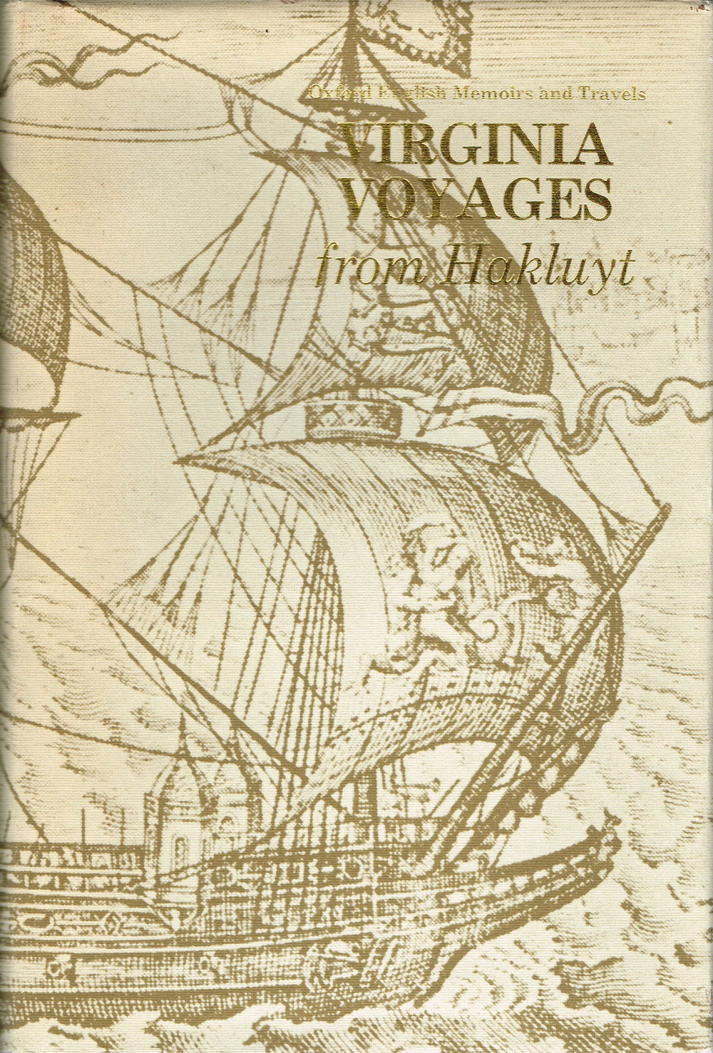 Virginia Voyages from Hakluyt  Edited with an Introduction by David B. Quinn and Alison M. Quinn.