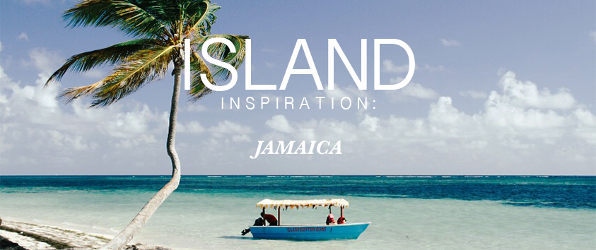 Island inspiration_Jamaica