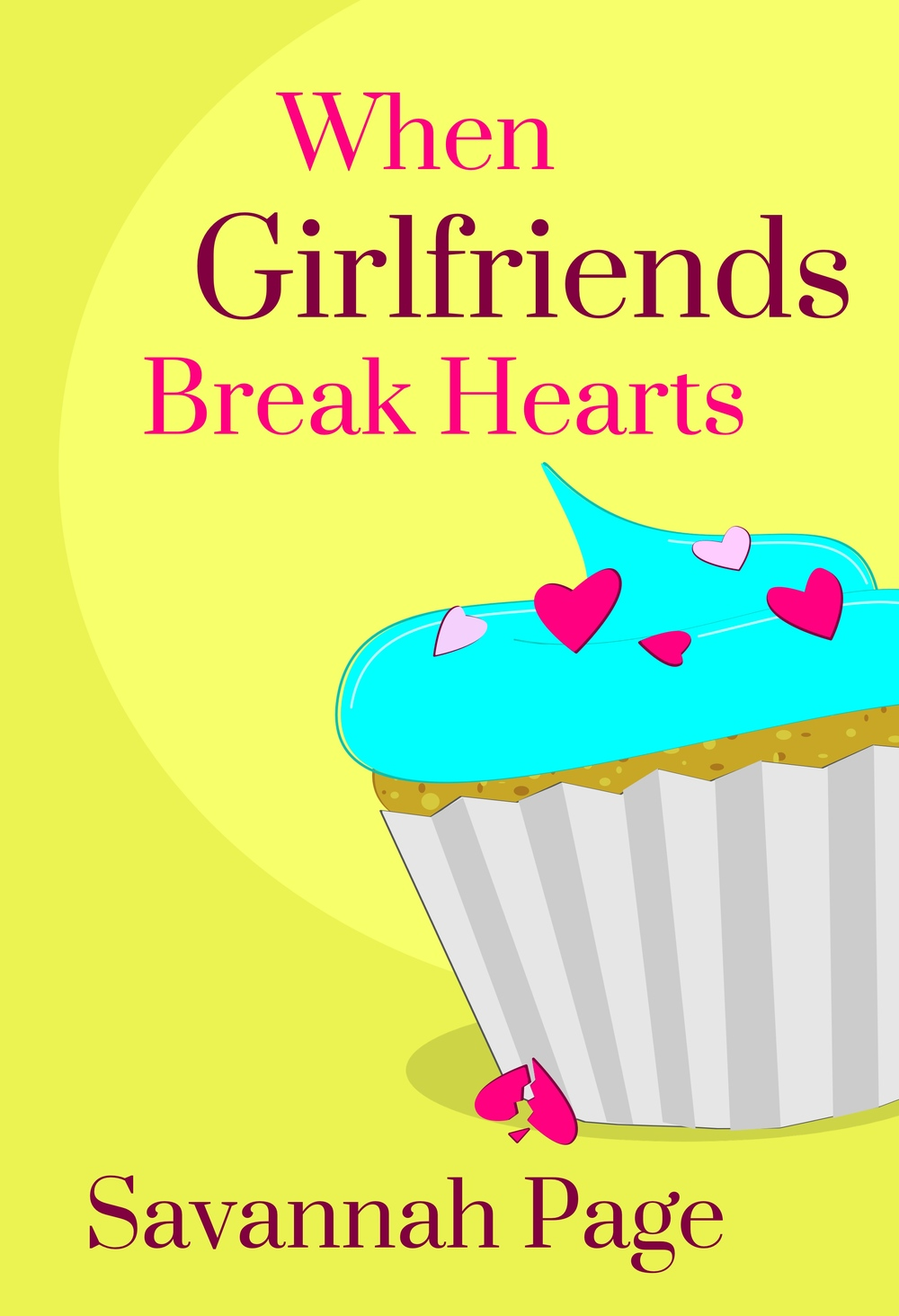 When Girlfriends Break Hearts By Savannah Page - EBook Cover - Sneak Peek