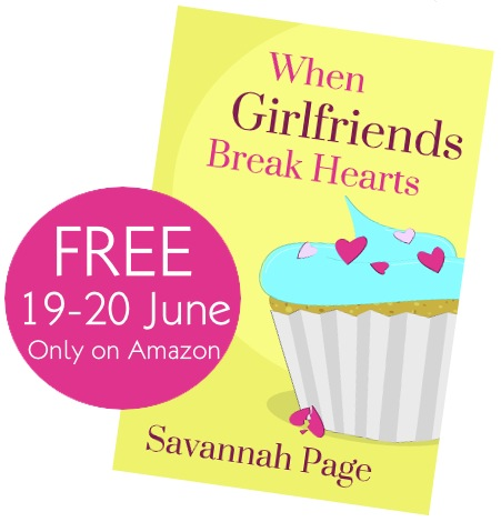 FREE Novel in June, When Girlfriends Break Hearts by Savannah Page