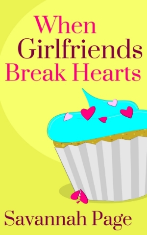 When Girlfriends Break Hearts - EBOOK