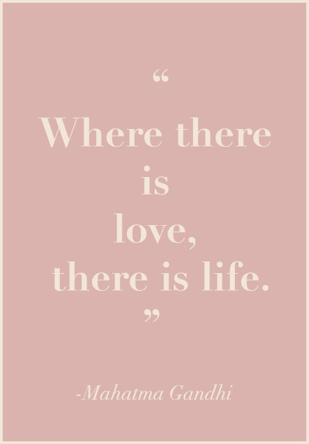 where there is love there is life.jpg