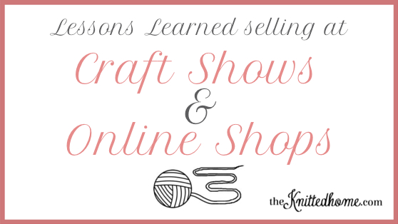 Craft Shows v. Online Selling theKnittedhome.com