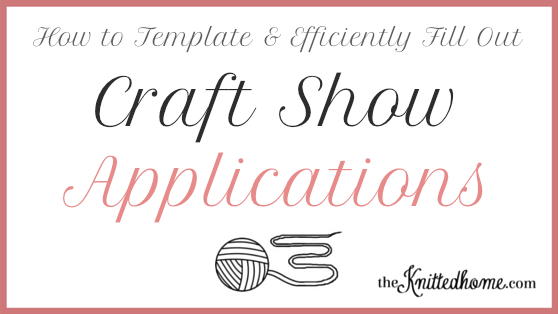 How to Template + Efficiently Apply to Craft Shows | theknittedhome.com