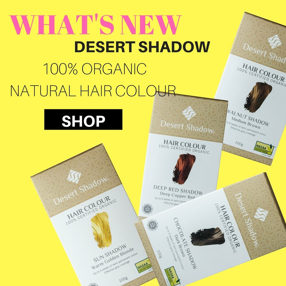WHAT'S-NEW-DESERT-SHADOW-100%-ORGANIC-HAIR-COLOUR- PRODUCTS-WITH-PURPOSE.jpg