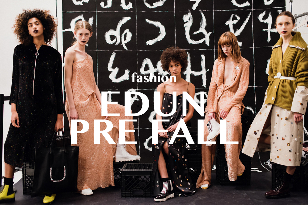 READY TO WEAR LOOKS FROM EDUN'S 2016 PRE-FALL COLLECTION February 22, 2016