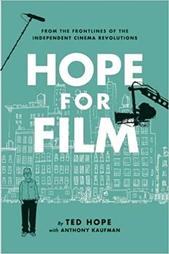 Hope for Film - by Ted Hope