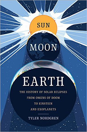 Cover of the book Sun Moon Earth, by Dr. Tyler Nordgren