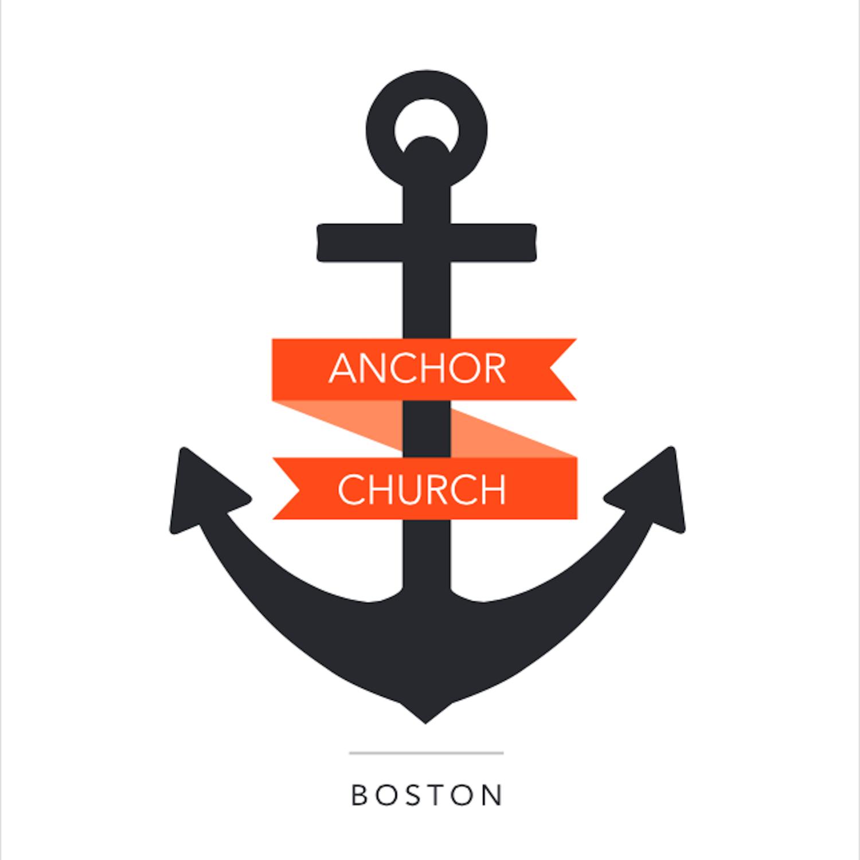 Anchor Church Boston Talks - Anchor Boston