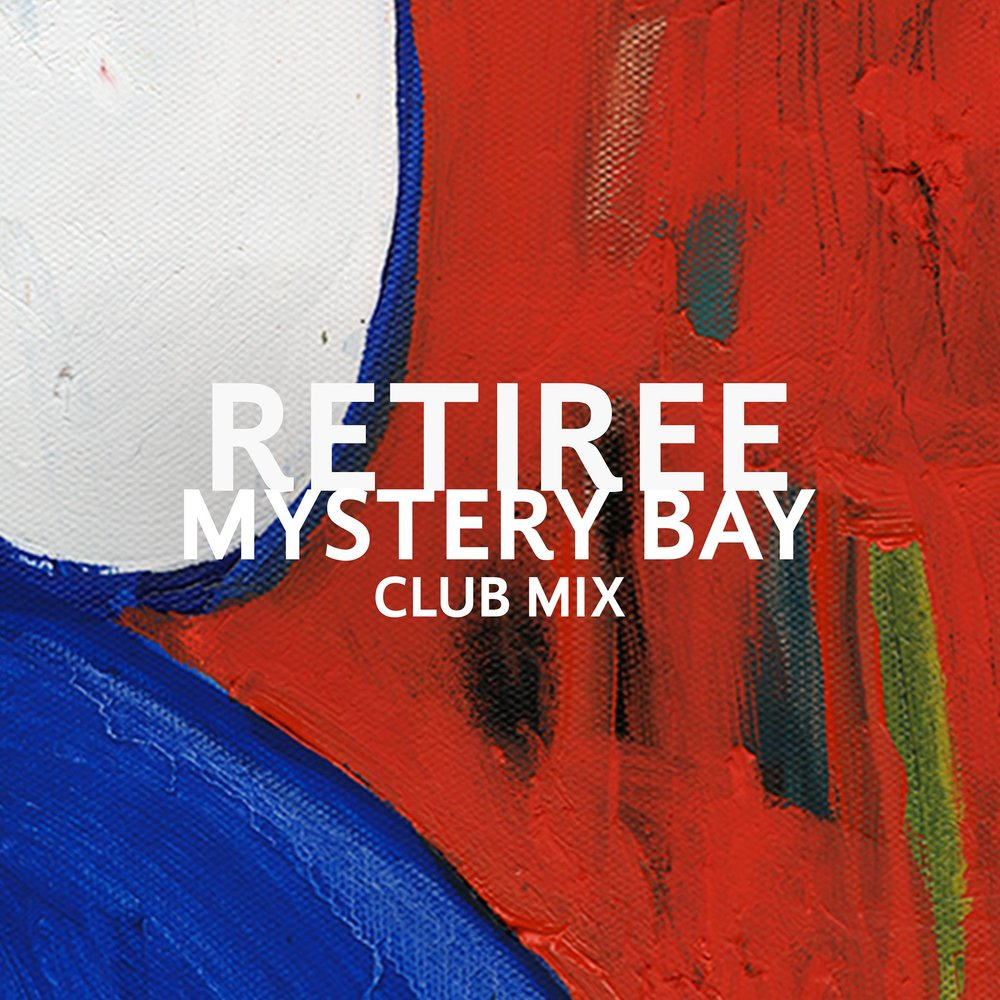 "Artist:   Retiree    Type:  Single  ""Mystery Bay Club Mix""    Role:  Mixing   Release date:  2019   Released by:   Rhythm Section International"
