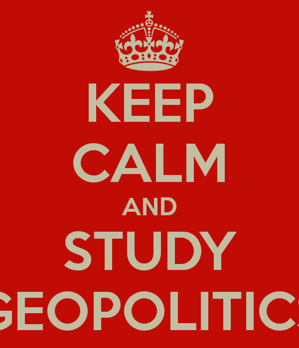 Image from - [ https://geopolinquiries.files.wordpress.com/2014/09/keep-calm-and-study-geopolitics-1.png ]
