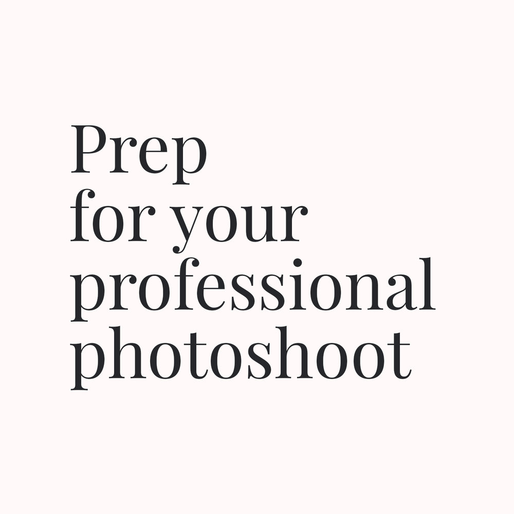Prep for your professional photoshoot.jpg