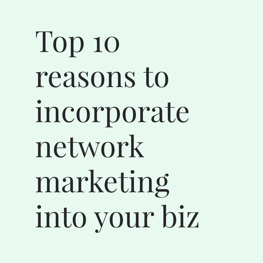Top 10 reasons to incorporate NM into your biz.jpg