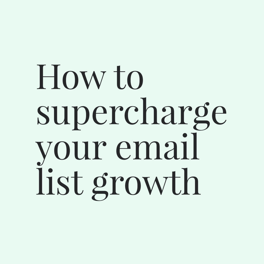 How to supercharge your email list growth small.jpg
