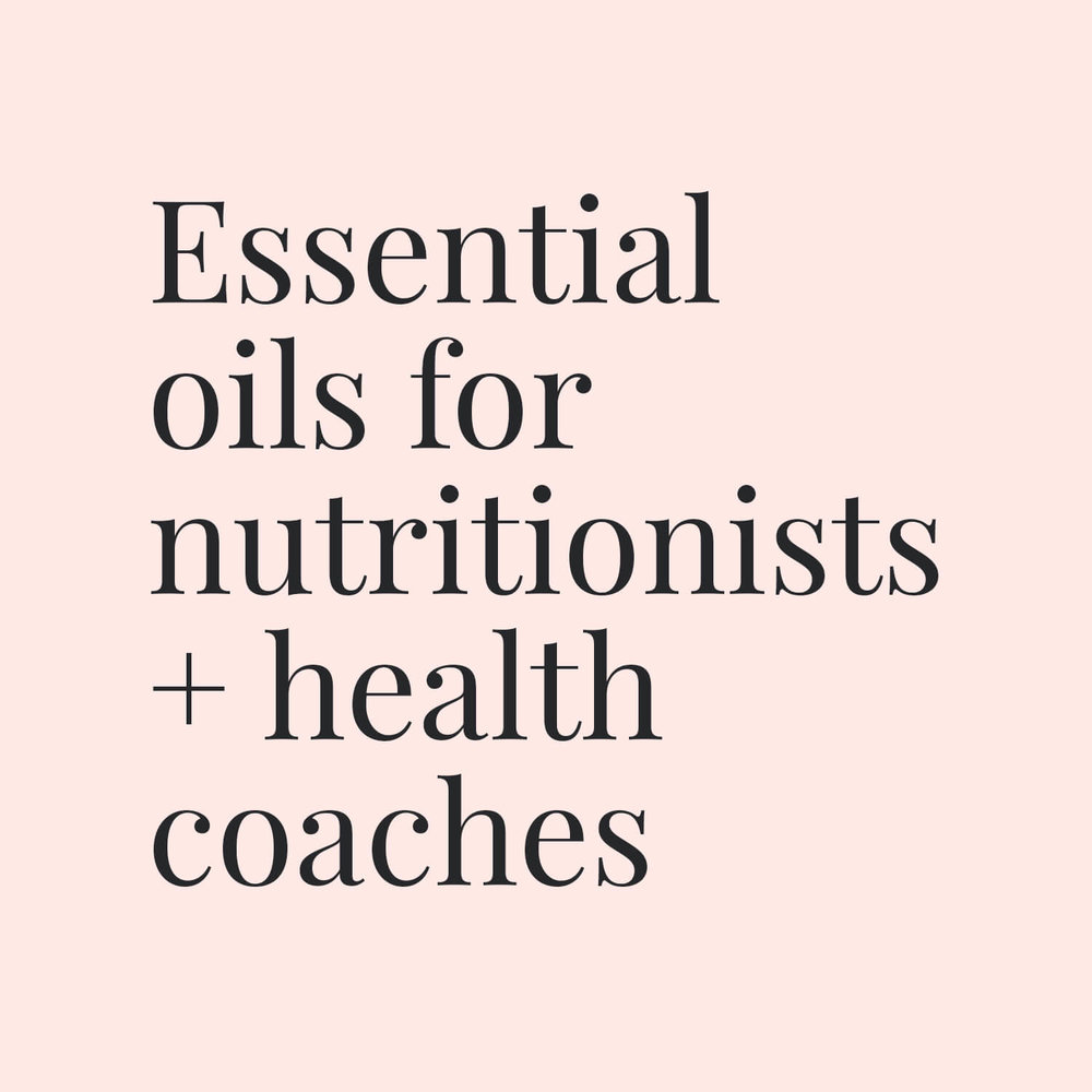 Essential oils for nutritionists and health coaches small.jpg