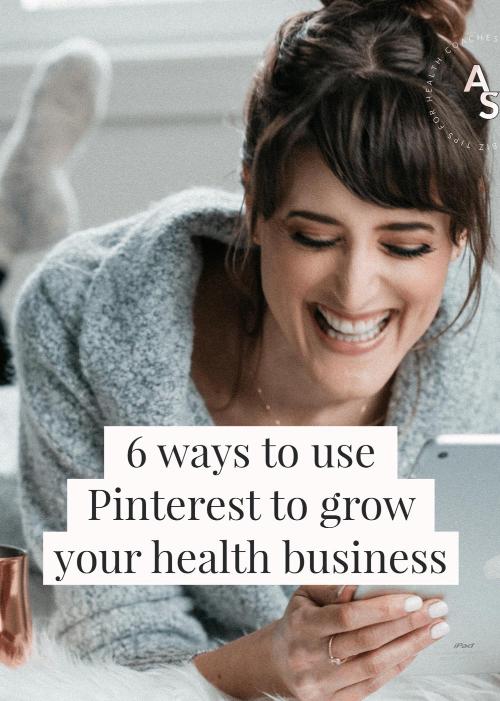 6 ways to use Pinterest to grow your health business! #HealthyLiving #Pinterest #SocialMedia #HealthandWellness #HealthBusinessTips