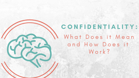How does confidentiality work?