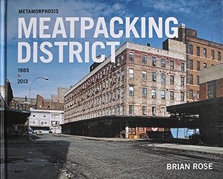 Brian Rose   Metamorphosis Meatpacking District 1985 + 2013