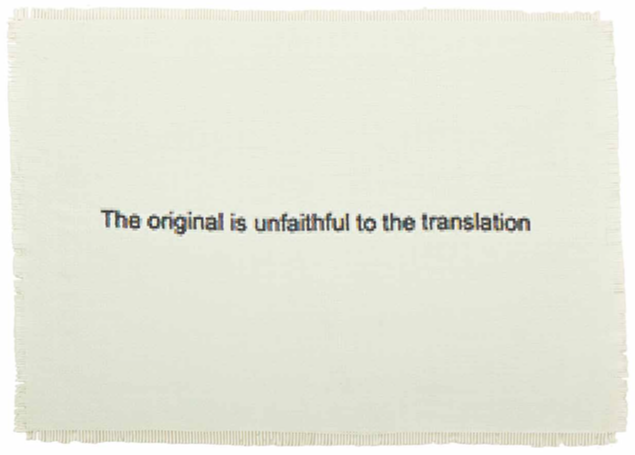 The Original is Unfaithful to the Translation  (2015) Hand-woven archival ink-jet prints 64 × 90 cm