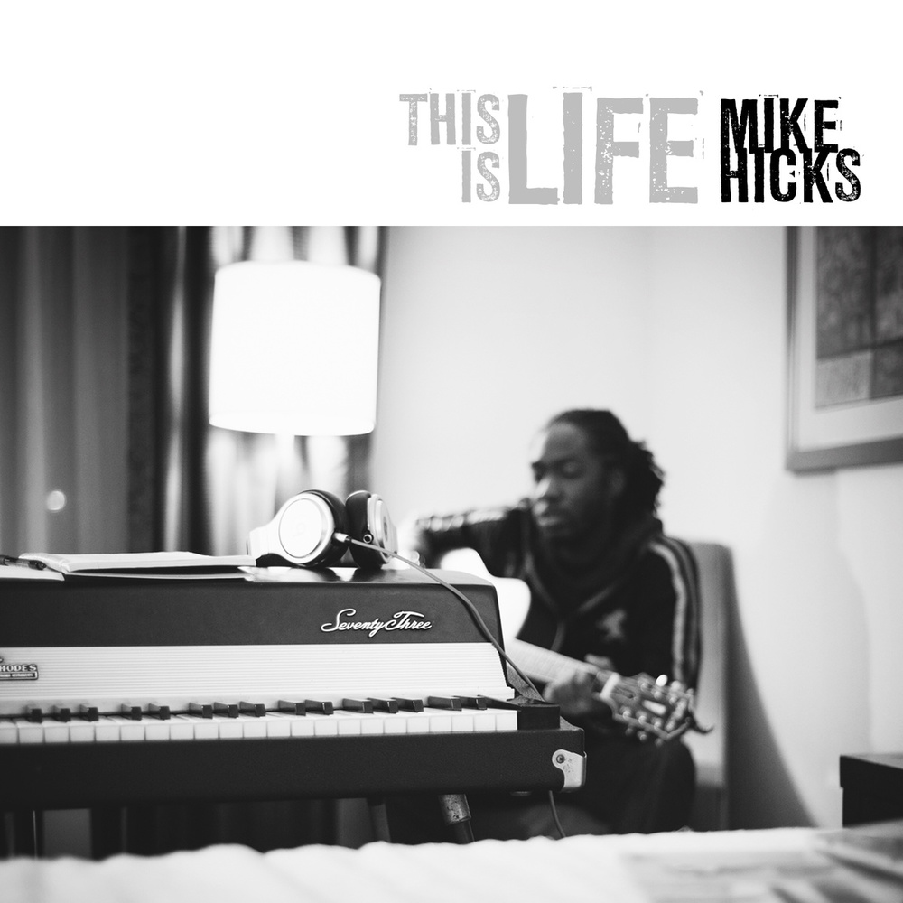 Mike Hicks / This Is Life: Drums - 2012