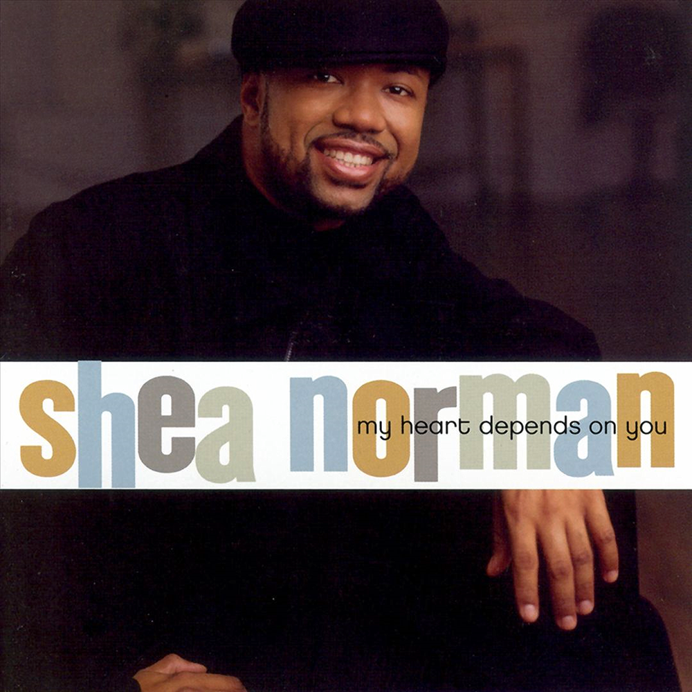 Shea Norman / My Heart Depends On You: God of Love: Drums - 2004