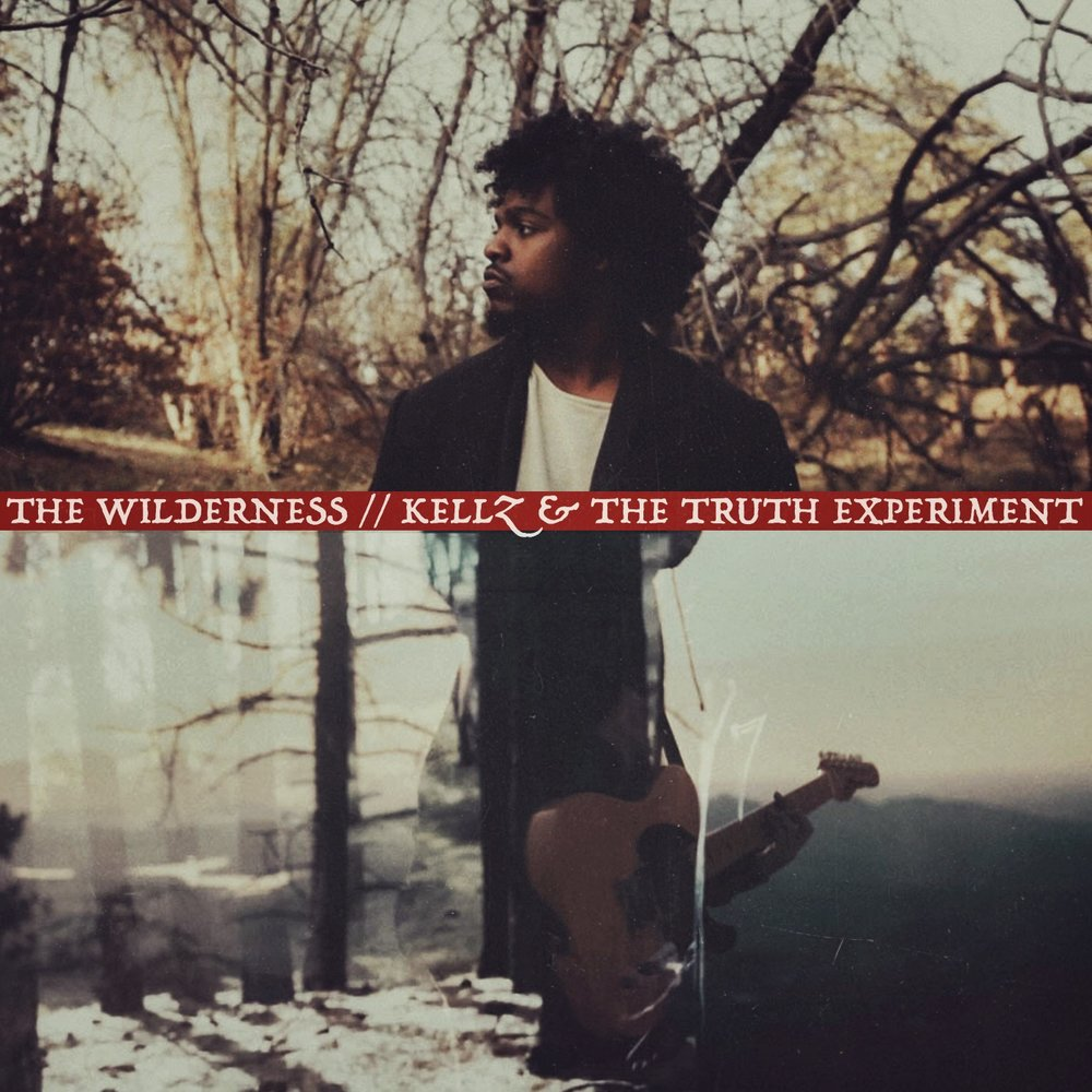 Kellz & The Truth Experiment / The Wilderness (single): Drums - 2017