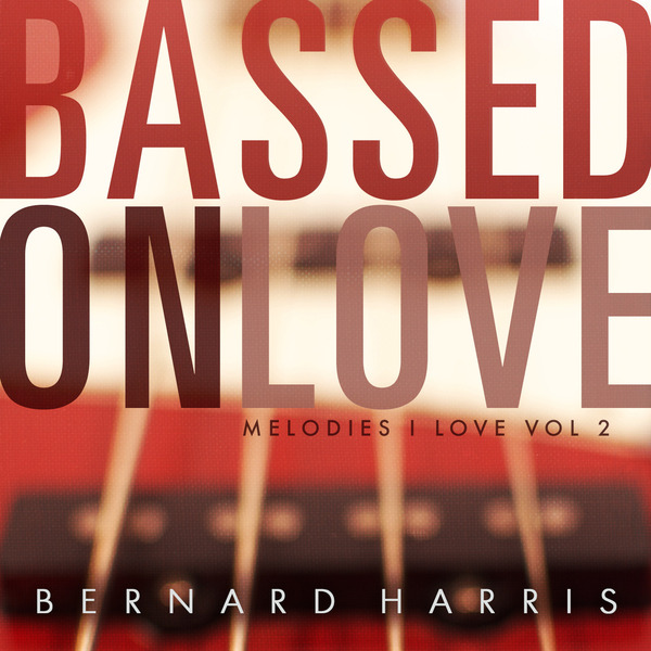 Bernard Harris / Bassed On Love Volume 2: Drums.